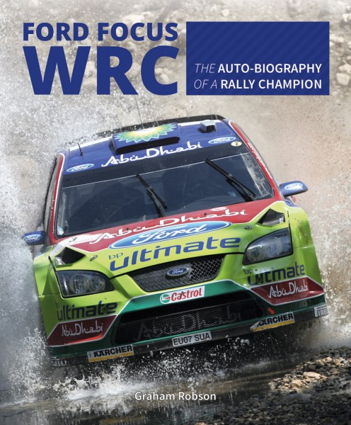 Ford Focus Wrc The Auto Biography Of A Rally Champion