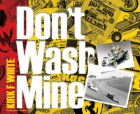 KIRK_WHITE_DONT_WASH_MINE_COVER